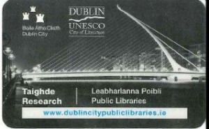 My Dublin City Library Card. It's got my name on it on the back. Isn't it amazing?